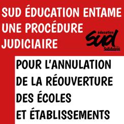 procédure judiaicaire SUD éduc pour annulation réouverure écoles